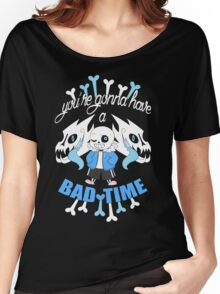 Bad Time Women's Relaxed Fit T-Shirt