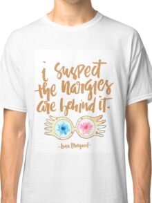 i suspect the nargles are behind it Classic T-Shirt