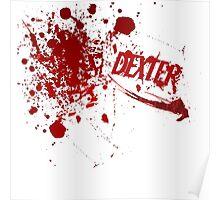 Dexter blood spatter Poster