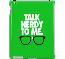 TALK NERDY TO ME. - Alternate iPad Case/Skin