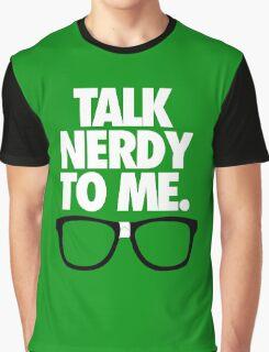 TALK NERDY TO ME. - Alternate Graphic T-Shirt