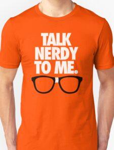 TALK NERDY TO ME. - Alternate T-Shirt