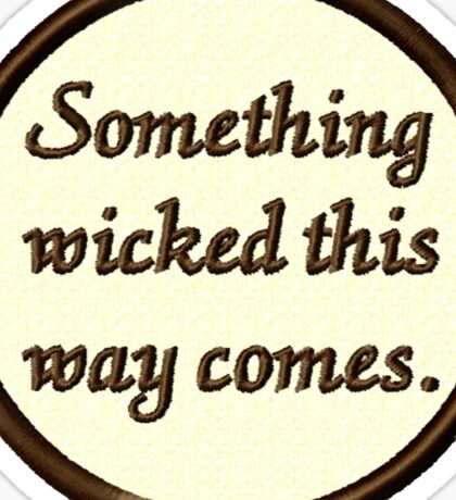 Something Wicked Sticker