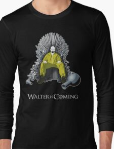 Walter is Coming - Breaking Bad x Game of Thrones  Long Sleeve T-Shirt