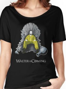 Walter is Coming - Breaking Bad x Game of Thrones  Women's Relaxed Fit T-Shirt