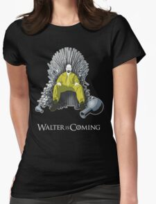 Walter is Coming - Breaking Bad x Game of Thrones  Womens Fitted T-Shirt