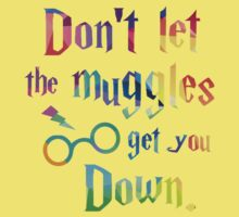 Don't Let The Muggles Get you Down Quote Kids Tee