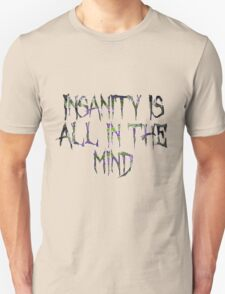 Insanity is all in the mind - rot Unisex T-Shirt