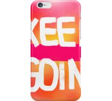 Keep Going - Regular Edition iPhone Case/Skin