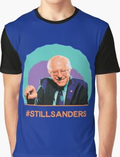 Colorful Bernie Sanders - #STILLSANDERS Graphic T-Shirt
