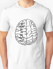 Our brains are sick but that's okay. ~ Quote Unisex T-Shirt