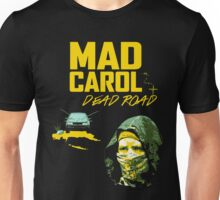 Mad Carol - Dead Road Unisex T-Shirt