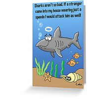 Sharks aren't so bad greeting card Greeting Card