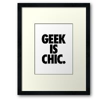 GEEK IS CHIC. Framed Print
