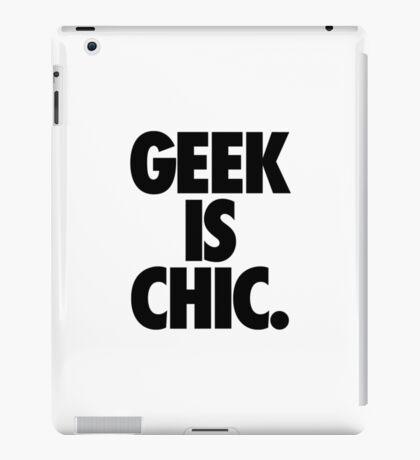 GEEK IS CHIC. iPad Case/Skin