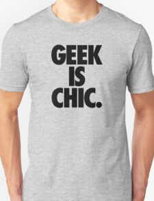 GEEK IS CHIC. Unisex T-Shirt