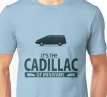The Cadillac of minivans Unisex T-Shirt