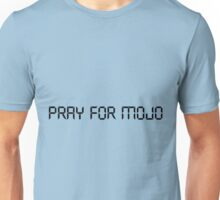 Pray for Mojo Unisex T-Shirt