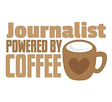 Journalist powered by coffee Photographic Print