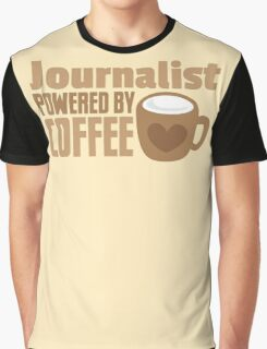 Journalist powered by coffee Graphic T-Shirt
