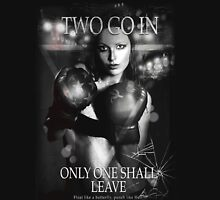 Boxing - Two go in, Only one shall leave Unisex T-Shirt
