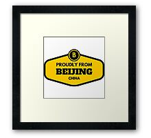 Proudly From Beijing China Framed Print