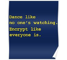 Dance Like No One's Watching Encrypt Like Everyone Is Poster