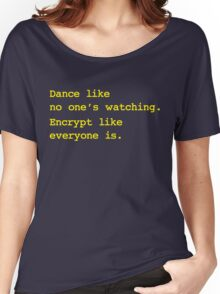 Dance Like No One's Watching Encrypt Like Everyone Is Women's Relaxed Fit T-Shirt