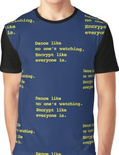Dance Like No One's Watching Encrypt Like Everyone Is Graphic T-Shirt