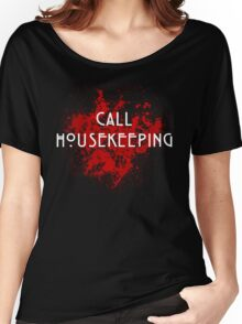 American Horror Story Hotel || Call Housekeeping Women's Relaxed Fit T-Shirt