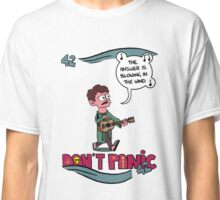 Don't Panic It's Blowing in The Wind Classic T-Shirt