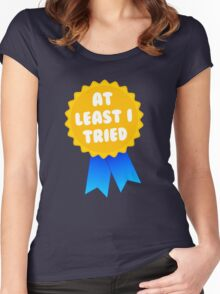 At Least I Tried Women's Fitted Scoop T-Shirt