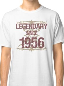Legendary Since 1956 Classic T-Shirt