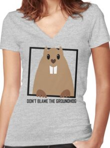 DON'T BLAME THE GROUNDHOG Women's Fitted V-Neck T-Shirt