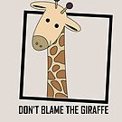 DON'T BLAME THE GIRAFFE by Jean Gregory  Evans