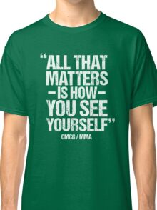 Conor McGregor - [All That Matters] Classic T-Shirt