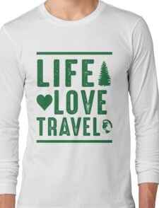 Life - Love - Travel Long Sleeve T-Shirt