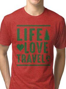 Life - Love - Travel Tri-blend T-Shirt