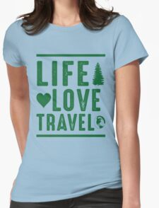 Life - Love - Travel Womens Fitted T-Shirt