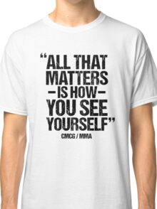 Conor McGregor - (All That Matters) Classic T-Shirt