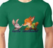 It's called a hustle, sweetheart - Zootropia Unisex T-Shirt
