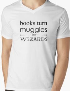 Books Turn Muggles Into Wizards Mens V-Neck T-Shirt