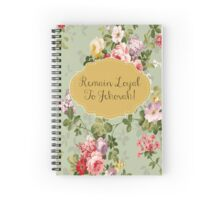 REMAIN LOYAL TO JEHOVAH! (Floral no.1) Spiral Notebook