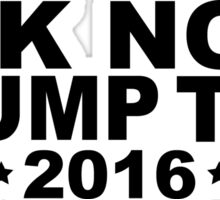 IDK NOT TRUMP THO 2016 Sticker