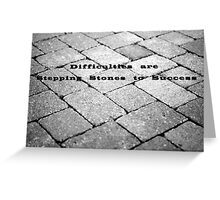 Difficulties are Stepping Stones to Success Greeting Card