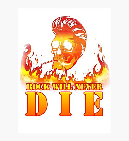 Rock will never die Photographic Print
