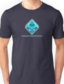 Polyhedral Pals - Have you rolled your d10 today? Unisex T-Shirt