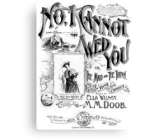 No, I Cannot Wed You Canvas Print