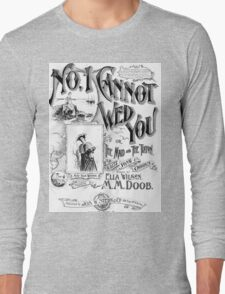 No, I Cannot Wed You Long Sleeve T-Shirt