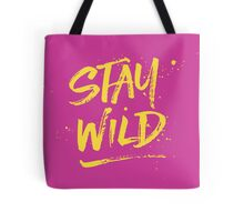 Stay Wild - Pink & Yellow Tote Bag